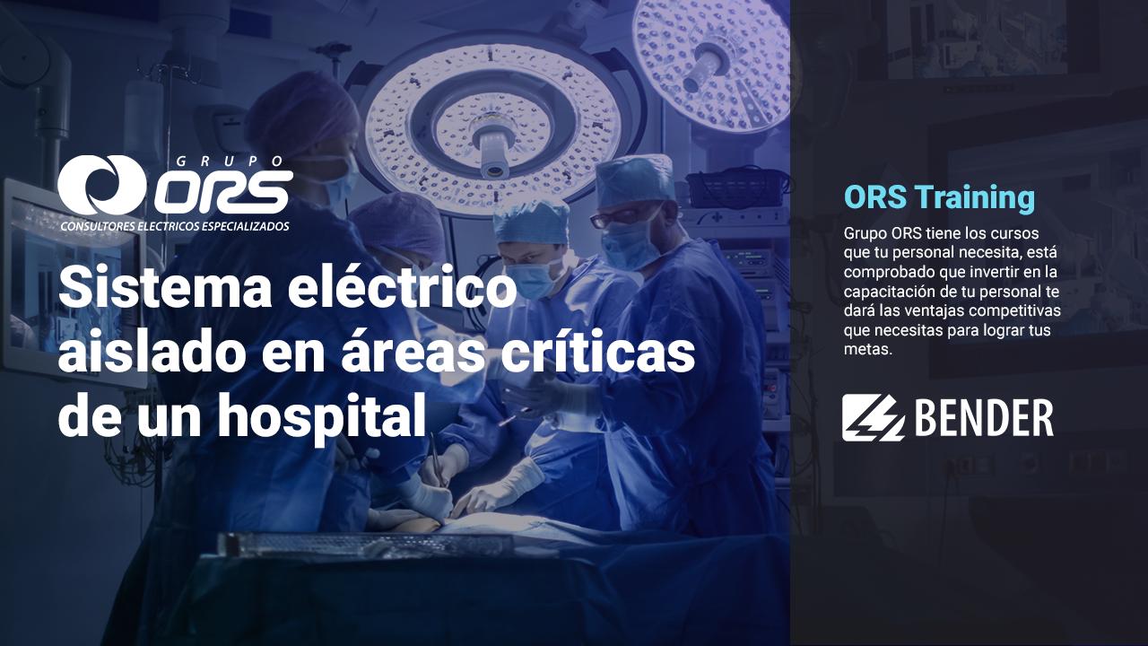 Ors Trainig Sistema eléctrico asilado en áreas criticas de un hospital
